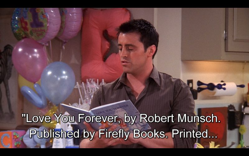 Love You Forever (Robert Munsch) - Friends TV Show Product Placement